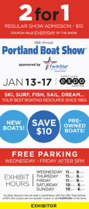 click and save or print for 2-1 entry to the 2016 Portland Boat Show